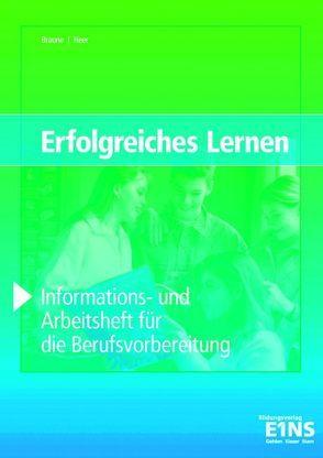 Erfolgreiches Lernen / Erfolgreiches Lernen: Informations- und Arbeitsheft für die Berufsvorbereitung von Braune,  Susanne, Heer,  Wolfgang