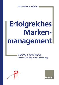 Erfolgreiches Markenmanagement von Hauser,  Ulrich, MTP Alumini (Hrsg.)