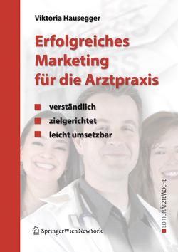 Erfolgreiches Marketing für die Arztpraxis von Hausegger,  Viktoria