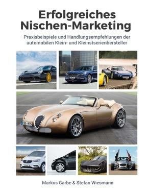 Erfolgreiches Nischen-Marketing von Garbe,  Markus, Wiesmann,  Stefan