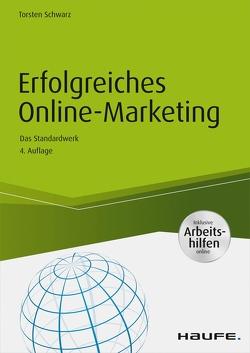 Erfolgreiches Online-Marketing – inkl. Arbeitshilfen online von Schwarz,  Torsten