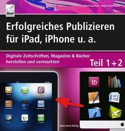 Erfolgreiches Publizieren für iPad, iPhone u. a. von Ochsenkühn,  Anton, Szierbeck,  Johann