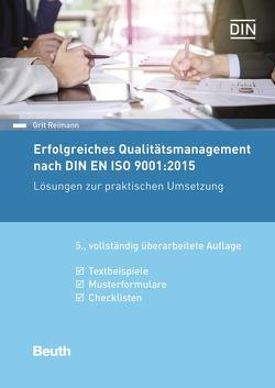 Erfolgreiches Qualitätsmanagement nach DIN EN ISO 9001:2015 von Reimann,  Grit
