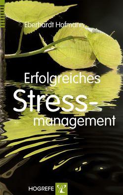 Erfolgreiches Stressmanagement von Hofmann,  Eberhardt