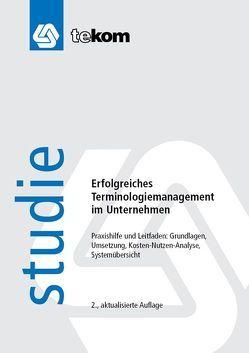 Erfolgreiches Terminologiemanagement im Unternehmen von Gräfe,  Elisabeth, Michael,  Jörg, Schmitz,  Klaus-Dirk, Straub,  Daniela