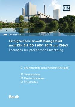 Erfolgreiches Umweltmanagement nach DIN EN ISO 14001:2015 und EMAS von Reimann,  Grit