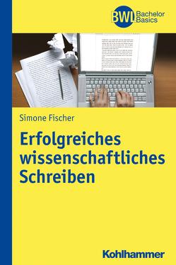 Erfolgreiches wissenschaftliches Schreiben von Fischer,  Simone, Peters,  Horst