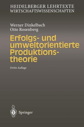 Erfolgs- und umweltorientierte Produktionstheorie von Dinkelbach,  Werner, Rosenberg,  Otto