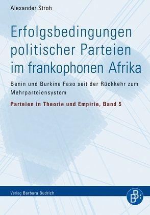 Erfolgsbedingungen politischer Parteien im frankophonen Afrika von Stroh,  Alexander