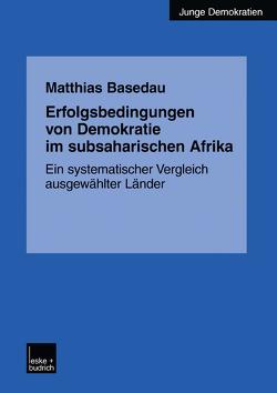 Erfolgsbedingungen von Demokratie im subsaharischen Afrika von Basedau,  Matthias