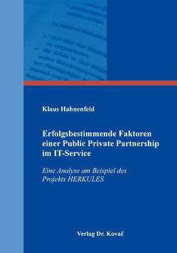 Erfolgsbestimmende Faktoren einer Public Private Partnership im IT-Service von Hahnenfeld,  Klaus