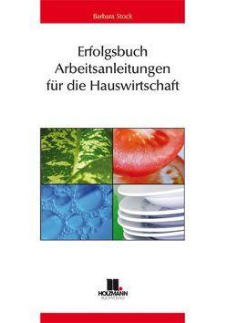Erfolgsbuch – Arbeitsanleitungen für die Hauswirtschaft von Stock,  Barbara