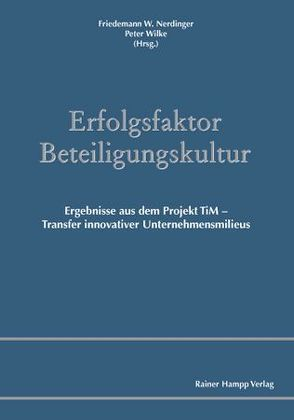 Erfolgsfaktor Beteiligungskultur von Nerdinger,  Friedemann W., Wilke,  Peter
