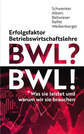 Erfolgsfaktor BWL von Albers,  Sönke, Ballwieser,  Wolfgang, Raffel,  Tobias, Schwenker,  Burkhardt, Weißenberger,  Barbara E.