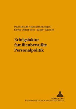 Erfolgsfaktor familienbewußte Personalpolitik von Hornberger,  Sonia, Knauth,  Peter, Olbert-Bock,  Sibylle, Weisheit,  Jürgen