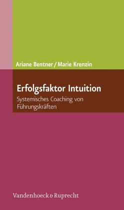 Erfolgsfaktor Intuition von Bentner,  Ariane, Krenzin,  Marie