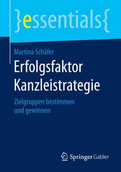 Erfolgsfaktor Kanzleistrategie von Schäfer,  Martina