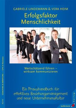 Erfolgsfaktor Menschlichkeit von Heim,  Vera, Lindemann,  Gabriele
