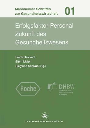 Erfolgsfaktor Personal von Deickert,  Frank, Maier,  Björn, Schwab,  Siegfried