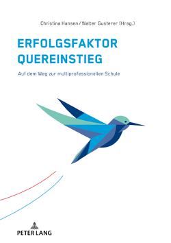 Erfolgsfaktor Quereinstieg von Gusterer,  Walter, Hansen,  Christina