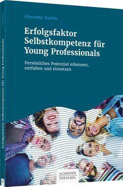 Erfolgsfaktor Selbstkompetenz für Young Professionals von Bazhin,  Alexander