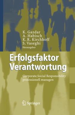 Erfolgsfaktor Verantwortung von Gazdar,  Kaevan, Habisch,  André, Kirchhoff,  Klaus Rainer, Vaseghi,  Sam