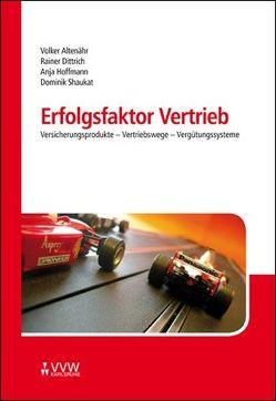 Erfolgsfaktor Vertrieb von Altenähr,  Volker, Dittrich,  Rainer, Hoffmann,  Anja, Shaukat,  Dominik