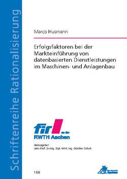 Erfolgsfaktoren bei der Markteinführung von datenbasierten Dienstleistungen im Maschinen- und Anlagenbau von Husmann,  Marco