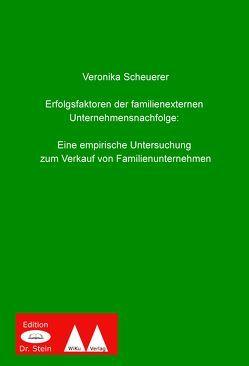 Erfolgsfaktoren der familienexternen Unternehmensnachfolge von Scheuerer,  Veronika