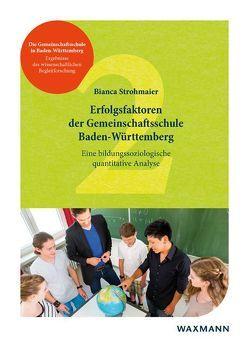 Erfolgsfaktoren der Gemeinschaftsschule Baden-Württemberg von Strohmaier,  Bianca