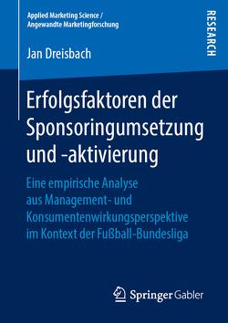 Erfolgsfaktoren der Sponsoringumsetzung und -aktivierung von Dreisbach,  Jan