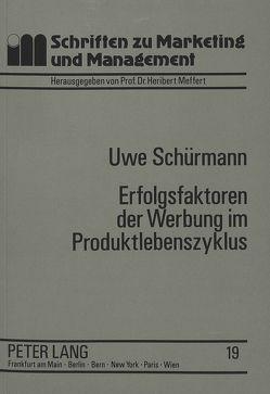 Erfolgsfaktoren der Werbung im Produktlebenszyklus von Schürmann,  Uwe