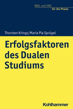 Erfolgsfaktoren des Dualen Studiums von Krings,  Thorsten, Sprügel,  Maria Pia
