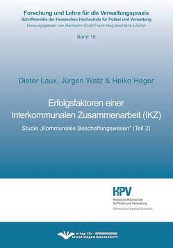 Erfolgsfaktoren einer Interkommunale Zusammenarbeit (IKZ) von Heger,  Heger, Laux,  Dieter, Watz,  Jürgen