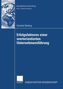 Erfolgsfaktoren einer wertorientierten Unternehmensführung von Ebeling,  Cordula, Homburg,  Prof. Dr. Carsten