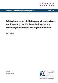 Erfolgsfaktoren für die Nutzung von Projektwissen zur Steigerung der Wettbewerbsfähigkeit von Technologie- und Dienstleistungsunternehmen von Luchter,  Ralf
