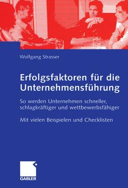 Erfolgsfaktoren für die Unternehmensführung von Straßer,  Wolfgang