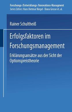 Erfolgsfaktoren im Forschungsmanagement von Schultheiß,  Rainer