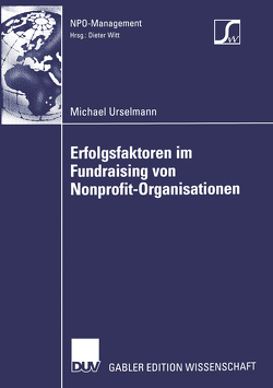 Erfolgsfaktoren im Fundraising von Nonprofit-Organisationen von Urselmann,  Michael