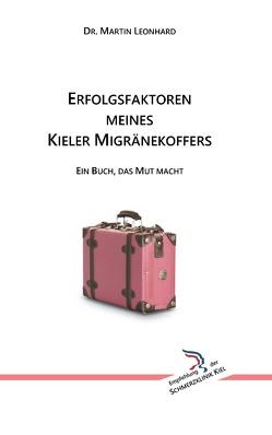 Erfolgsfaktoren meines Kieler Migränekoffers von Leonhard,  Martin