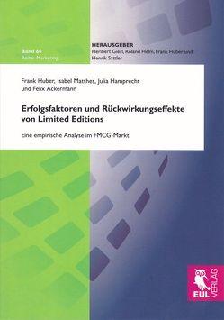 Erfolgsfaktoren und Rückwirkungseffekte von Limited Editions von Ackermann,  Felix, Hamprecht,  Julia, Huber,  Frank, Matthes,  Isabel