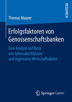 Erfolgsfaktoren von Genossenschaftsbanken von Maurer,  Thomas