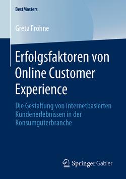 Erfolgsfaktoren von Online Customer Experience von Frohne,  Greta