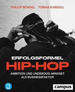 Erfolgsformel Hip-Hop von Böndel,  Phillip, Kargoll,  Tobias