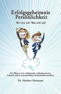 Erfolgsgeheimnis Persönlichkeit von Dr.Hermann,  Norbert