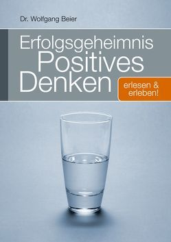 "Erfolgsgeheimnis ""Positives Denken"" von Beier,  Wolfgang"