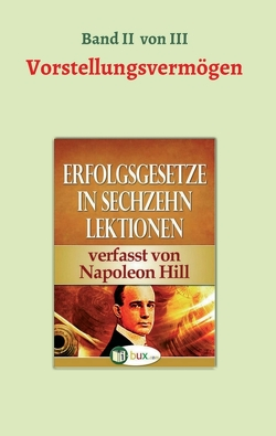 Erfolgsgesetze in sechzehn Lektionen von Hill,  Napoleon