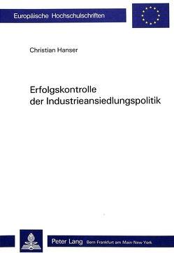 Erfolgskontrolle der Industrieansiedlungspolitik von Hanser,  Christian