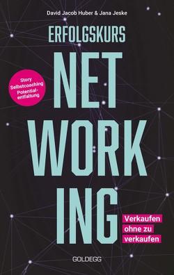 Erfolgskurs Networking von Huber,  David Jacob, Jeske,  Jana