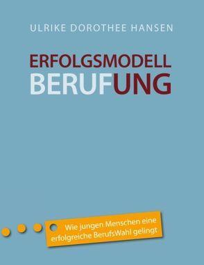 Erfolgsmodell Berufung von Hansen,  Ulrike Dorothee